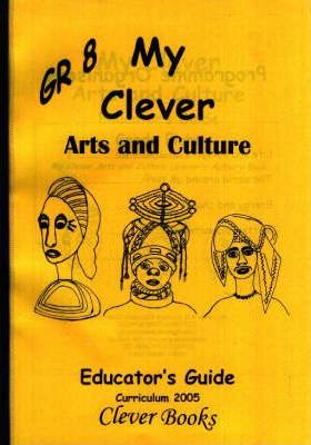 My Clever Arts and Culture: Gr 8: Educucator's Guide (Curriculum 2005)