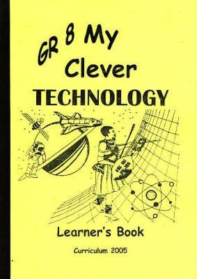 My Clever Technology Learner's Book: Gr 8