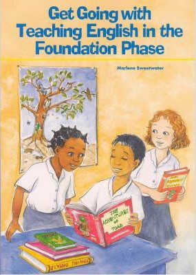 Get Going with Teaching English in Foundation Phase: Gr 1 - 3: Teacher's Support Material