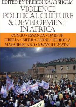 Violence Political Culture and Development in Africa