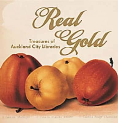 Real Gold: Treasures of the Auckland City Libraries