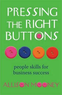 Pressing the Right Buttons  People Skills for Business Success