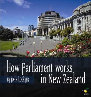How Parliament Works in New Zealand