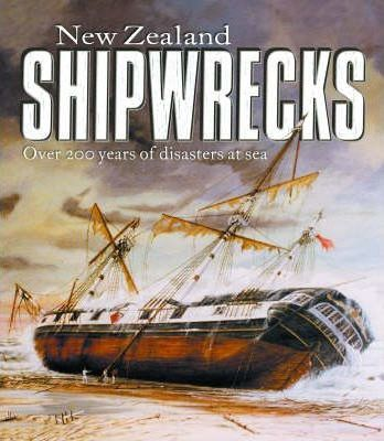 New Zealand Shipwrecks Over 200 Years of Disasters at Sea