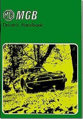 MG MGB Tourer and GT Drivers Handbook: Part No. Akm3661 Pt. No. AKM3661