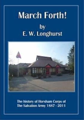 March Forth! The History of Horsham Corps of The Salvation Army