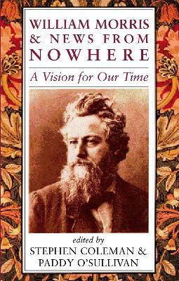 William Morris and News from Nowhere  A Vision of Our Time