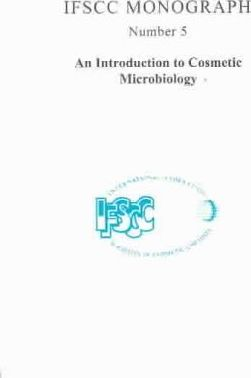 Ifscc Monograph: an Introduction to Cosmetic Microbiology: No 5
