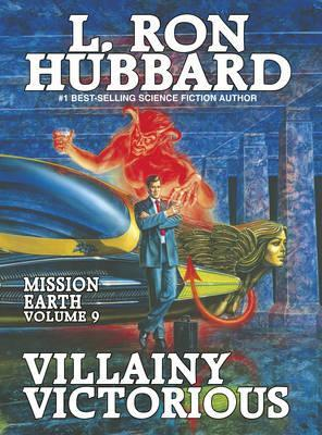 Mission Earth 9, Villainy Victorious