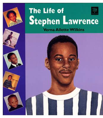 The Life Of Stephen Lawrence Verna Allette Wilkins border=