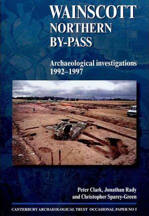 Wainscott Northern By-Pass: Archaeological Investigations 1992-1997