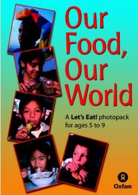 Our Food, Our World: Lets Eat! Photopack for Ages 5-9