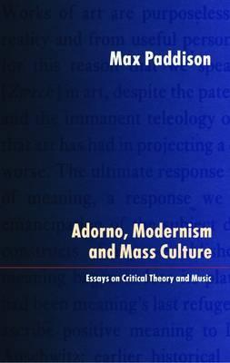 Adorno Modernism And Mass Culture  Max Paddison   Adorno Modernism And Mass Culture Business Communication Essay also Help Creating A Business Plan  Sample Essays For High School Students