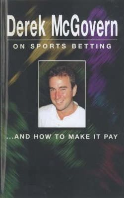 Derek McGovern on Sports Betting and How to Make it Pay