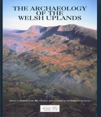 Archaeology of the Welsh Uplands