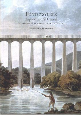 Pontcysyllte Aqueduct and Canal - Nomination as a World Heritage Site