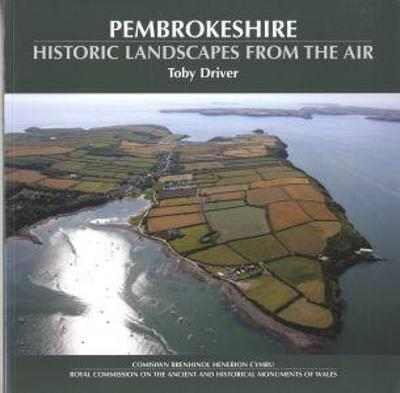 Pembrokeshire - Historic Landscapes from the Air