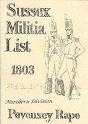 Sussex Militia List, 1803: Pevensey Rape Northern Division