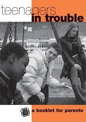 Teenagers in Trouble: Additional Parents Handbook
