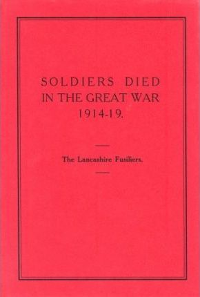 Soldiers Died in the Great War, 1914-19: Lancashire Fusiliers Pt. 25