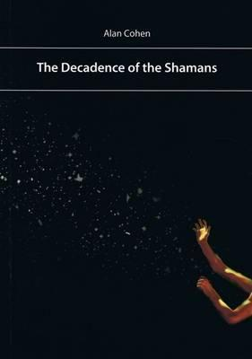 Decadence of the Shamans or Shamanism as a Key to the Secrets of Communism
