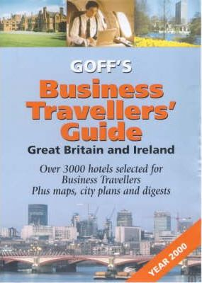 Goff's Business Travellers' Guide: Great Britain and Ireland