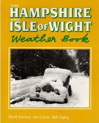 The Hampshire and Isle of Wight Weather Book