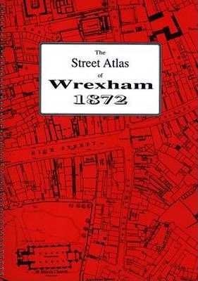 Street Atlas of Wrexham 1872