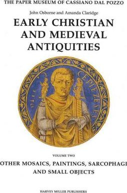 Early Christian and Medieval Antiquities: Other Paintings, Mosaics, Sarcophagi and Small Objects v. 2