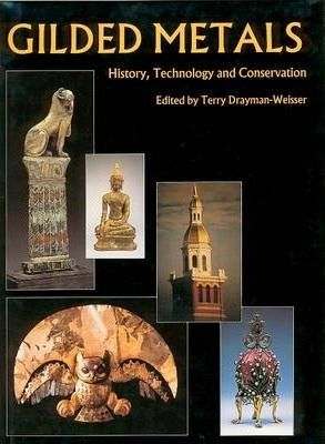 Gilded Metals  History, Technology and Conservation