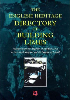 The English Heritage Directory of Building Limes