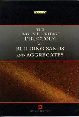 The English Heritage Directory of Building Sands and Aggregates