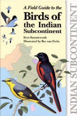 A Field Guide to Birds of the Indian Subcontinent