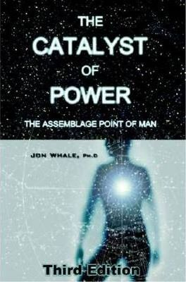 The Catalyst of Power - Jon Whale
