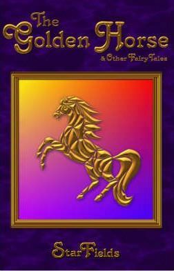 The Golden Horse  and Other Fairy Tales
