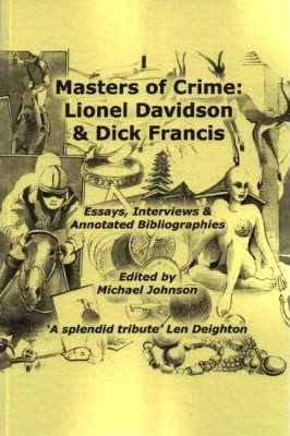 Masters of Crime: Lionel Davidson and Dick Francis