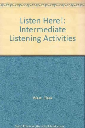 Listen Here! : Intermediate Listening Activities