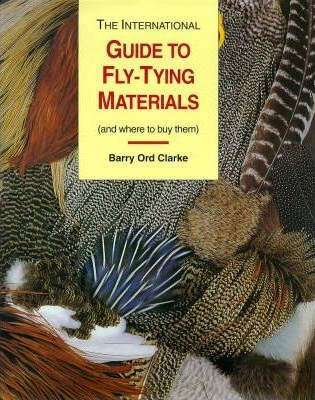 The International Guide to Flytying Materials and Where to Buy Them
