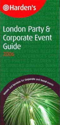 Harden's London Party and Corporate Event Guide 2006