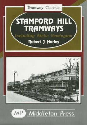 Stamford Hill Tramways  Including Stoke Newington