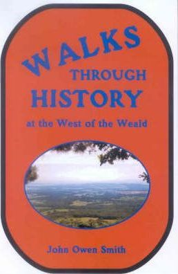 Walks Through History, at the West of the Weald
