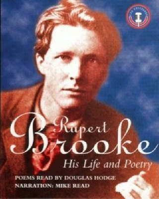 Rupert Brooke  His Life and Poetry