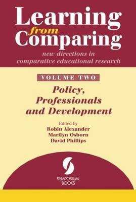Learning from Comparing: Policy, Professionals and Development Volume 2