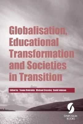 Globalisation, Educational Transformation and Societies in Transition