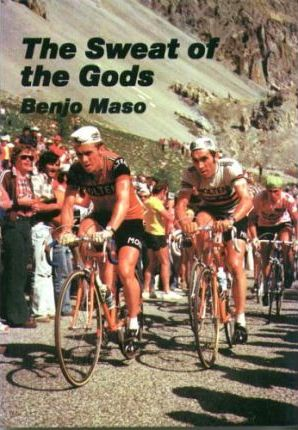 The Sweat of the Gods  Myths and Legends of Bicycle Racing