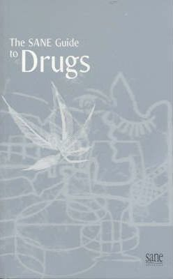 The SANE Guide to Drugs