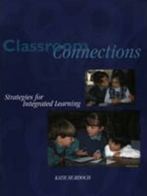 Classroom Connections: Strategies for Integrated Learning