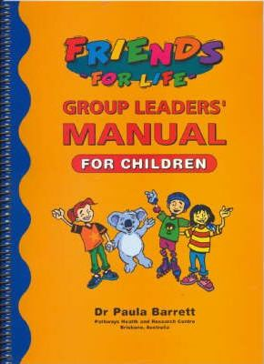 Friends for Life Group Leaders manual for Children: Group Leader's Manual
