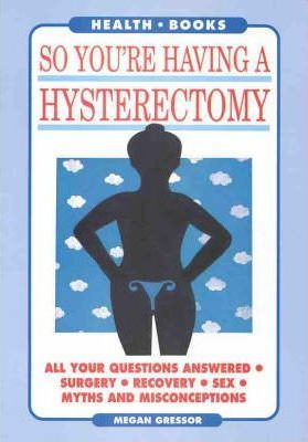 You'RE Having a Hysterectomy