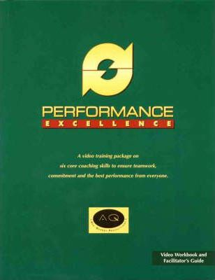 Performance Excellence: Video Workbook and Facilitator's Guide